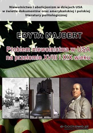 Okładka książki/ebooka Problem niewolnictwa w USA na przełomie XVIII i XIX wieku