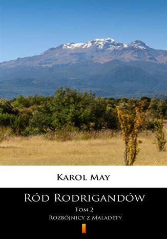 Okładka książki/ebooka Ród Rodrigandów (Tom 2). Ród Rodrigandów. Rozbójnicy z Maladety