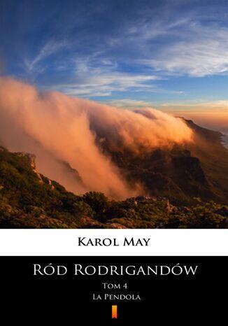 Okładka książki/ebooka Ród Rodrigandów (Tom 4). Ród Rodrigandów. La Pendola
