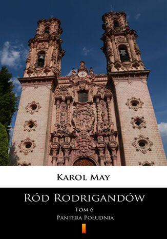 Okładka książki/ebooka Ród Rodrigandów (Tom 6). Ród Rodrigandów. Pantera Południa