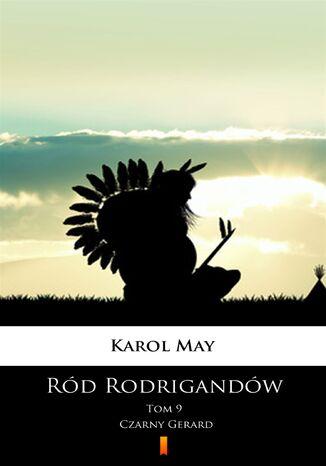 Okładka książki/ebooka Ród Rodrigandów (Tom 9). Ród Rodrigandów. Czarny Gerard