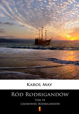 Okładka książki/ebooka Ród Rodrigandów (Tom 14). Ród Rodrigandów. Grobowiec Rodrigandów