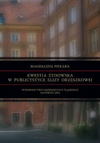 Okładka książki Kwestia żydowska w publicystyce Elizy Orzeszkowej