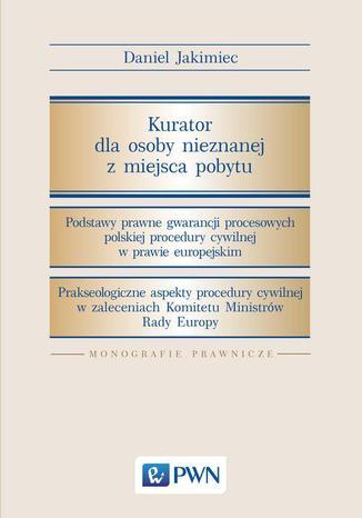 Okładka książki/ebooka Kurator dla osoby nieznanej z miejsca pobytu