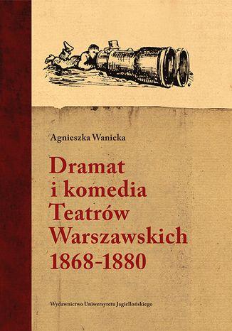 Okładka książki/ebooka Dramat i komedia Teatrów Warszawskich 18681880