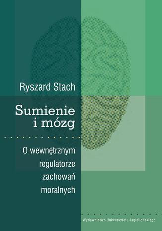 Okładka książki Sumienie i mózg. O wewnętrznym regulatorze zachowań moralnych