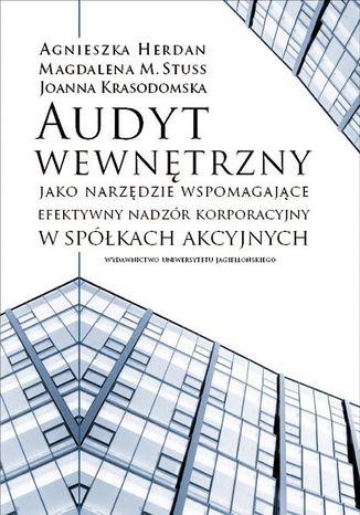 Okładka książki/ebooka Audyt wewnętrzny jako narzędzie wspomagające efektywny nadzór korporacyjny