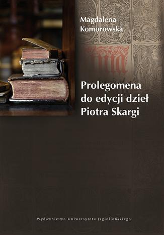 Okładka książki Prolegomena do edycji dzieł Piotra Skargi