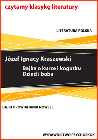 Okładka książki/ebooka Bajki i opowiadania. Bajka o kurce i kogutku. Dziad i baba