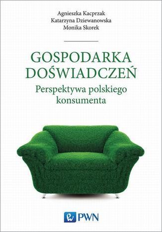 Okładka książki Gospodarka doświadczeń. Perspektywa polskiego konsumenta
