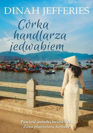 Okładka książki Córka handlarza jedwabiem