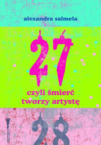 Okładka książki/ebooka 27, czyli śmierć tworzy artystę