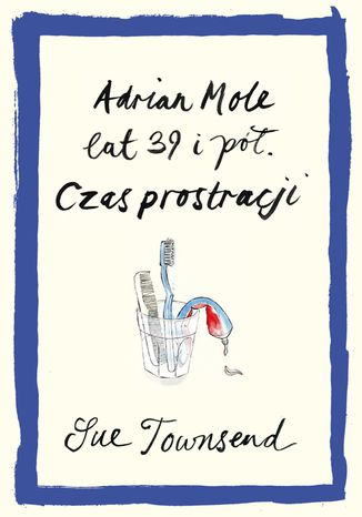 Okładka książki Adrian Mole lat 39 i pół. Czas prostracji