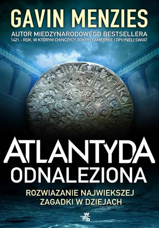 Okładka książki Atlantyda odnaleziona. Rozwiązanie największej zagadki w dziejach świata