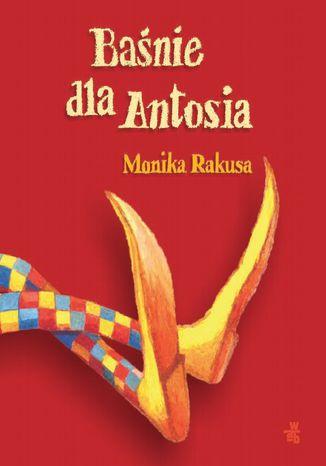 Okładka książki Baśnie dla Antosia