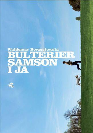 Okładka książki Bulterier Samson i ja