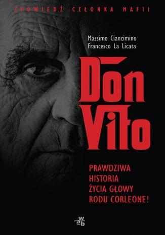 Okładka książki Don Vito. Prawdziwa historia życia głowy rodu Corleone
