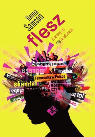 Okładka książki Flesz. Zbiorowy akt popświadomości