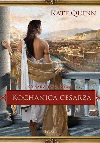 Okładka książki Kochanica cesarza. Tom 1