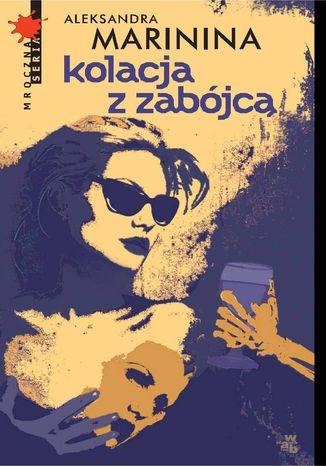 Okładka książki/ebooka Kolacja z zabójcą