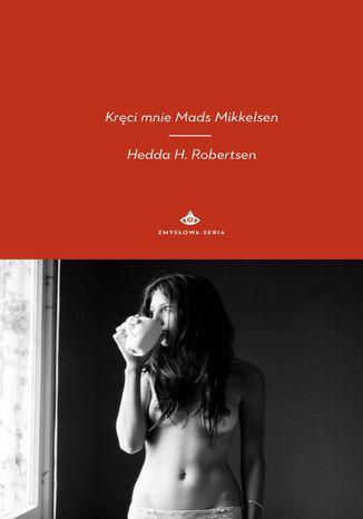 Okładka książki/ebooka Kręci mnie Mads Mikkelsen