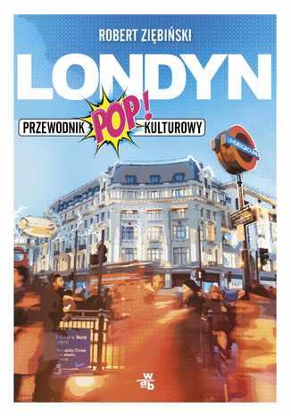 Okładka książki Londyn. Przewodnik popkulturowy