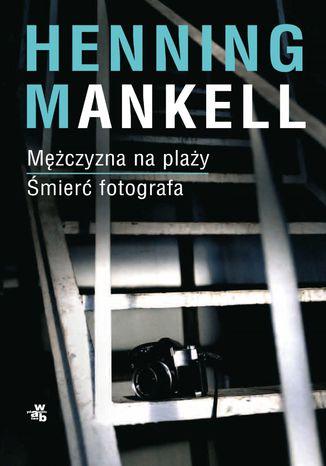 Okładka książki Mężczyzna na plaży. Śmierć fotografa (Piramida. Część 2)