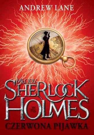 Okładka książki Młody Sherlock Holmes. Czerwona pijawka