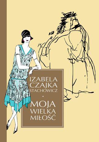Okładka książki Moja wielka miłość