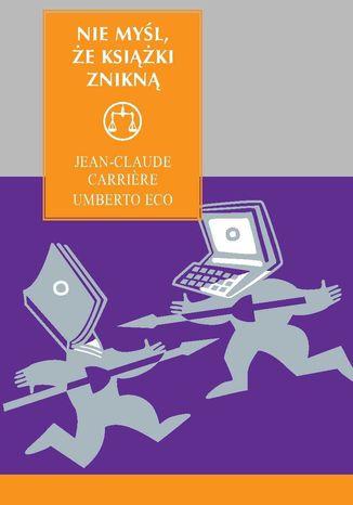 Okładka książki/ebooka Nie myśl, że książki znikną