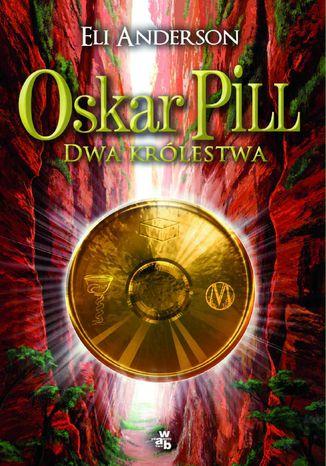 Okładka książki Oskar Pill. Dwa królestwa
