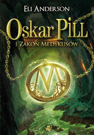 Okładka książki Oskar Pill i Zakon Medykusów