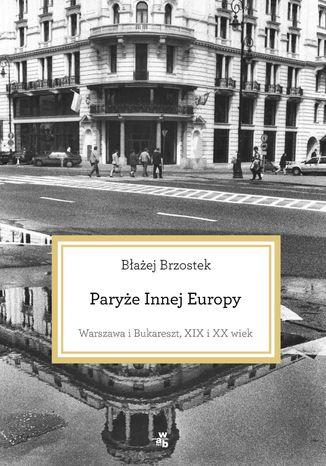 Okładka książki/ebooka Paryże Innej Europy