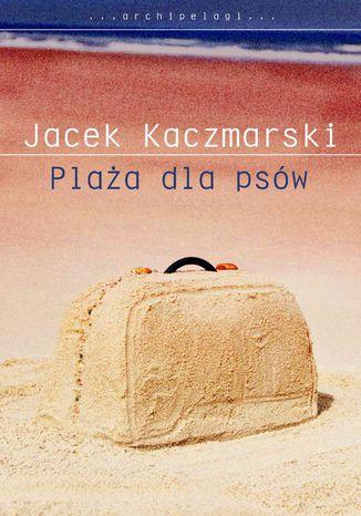 Okładka książki/ebooka Plaża dla psów
