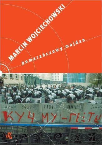 Okładka książki Pomarańczowy Majdan