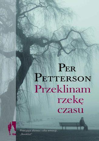 Okładka książki/ebooka Przeklinam rzekę czasu