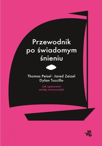 Okładka książki/ebooka Przewodnik po świadomym śnieniu