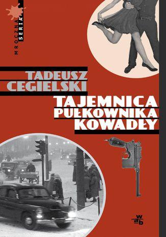 Okładka książki Tajemnica pułkownika Kowadły