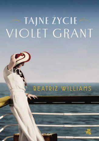 Okładka książki Tajne życie Violet Grant