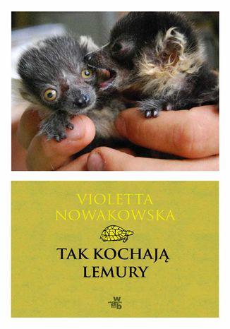 Okładka książki Tak kochają lemury