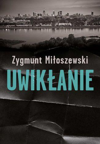 Okładka książki/ebooka Uwikłanie