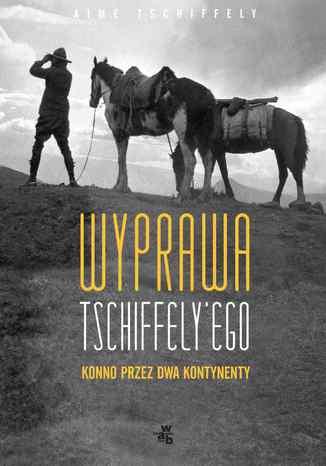 Okładka książki/ebooka Wyprawa Tschiffely'ego