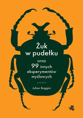 Okładka książki/ebooka Żuk w pudełku oraz 99 innych eksperymentów myślowych