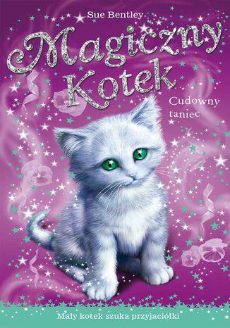Okładka książki Cudowny taniec. Magiczny kotek