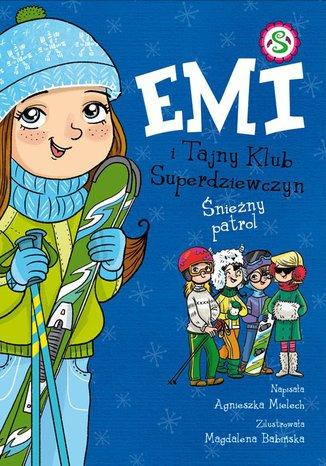 Okładka książki Emi i Tajny Klub Superdziewczyn. Śnieżny patrol