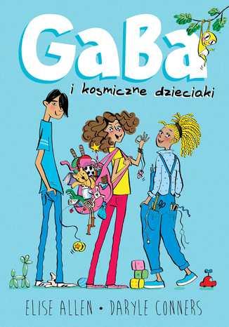 Okładka książki Gaba i kosmiczne dzieciaki