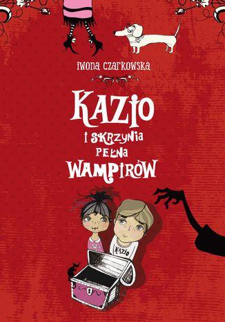 Okładka książki/ebooka Kazio i skrzynia pełna wampirów