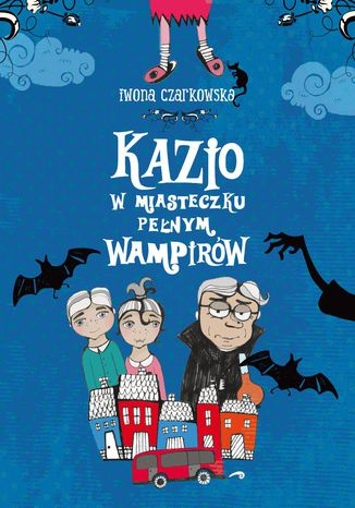 Okładka książki/ebooka Kazio w miasteczku pełnym wampirów