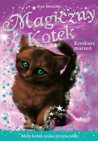 Okładka książki/ebooka Konkurs marzeń. Magiczny kotek