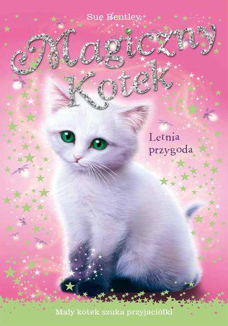 Okładka książki Letnia przygoda. Magiczny kotek